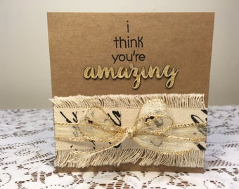 I Think You're Amazing Greeting Card