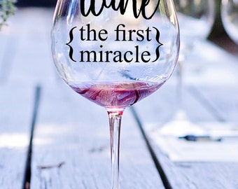 Wine The First Miracle Quote, Vinyl Decal, Decal, Wine Glass Decal, Miracle Decal, Wine Glass Decal, Wine Quote Glass Decal