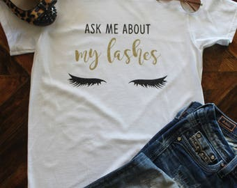 Ask me about my Lashes Shirt / Mascara Shirt / Mary Kay / Rodan + Fields / Younique / Makeup Artist