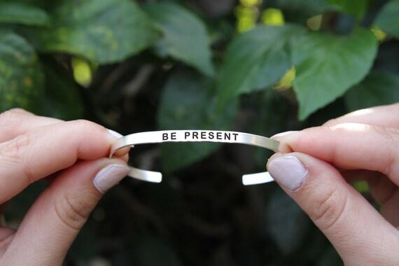 Be present. Yoga Jewelry. Quote jewelry. Thin cuff bracelet.