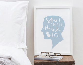 A4 Start Small Think Big Print - positive motivational typography print - hand lettered typographic print