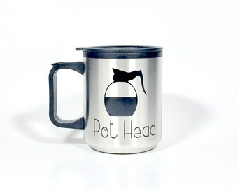 Pot Head Travel Coffee Mug - Coffee Drinker Gift - Coffee Lover Gift - Mom Gift - Travel Gift - Boss Gift - Funny Coffee Mug