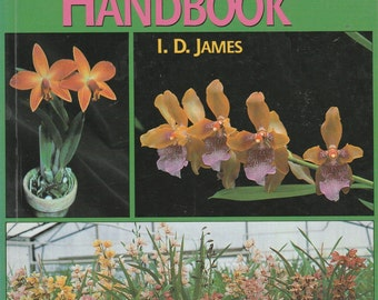 Vintage The Orchid Growers Handbook I D James Gardening Book
