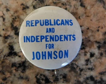 "Johnson 1964 Presidential Campaign Button - ""Republicans and Independents for Johnson"""