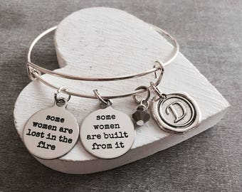 Some women are, lost in the fire, Some Women Are, Built From It, Inspirational, Quote, Silver Bracelet, Charm Bracelet, SIlver Jewelry