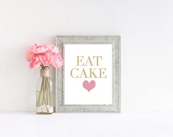 Eat cake print,  art print  poster for kitchen, parties, birthday, or wedding