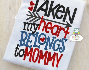 Taken my heart belongs to Mommy Shirt or Bodysuit, Valentine Shirt, Valentines Day Shirt, Valentines Day Outfit,  Heart Shirt