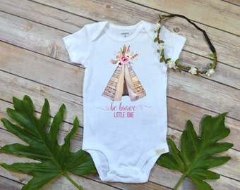 Be Brave Little One, Boho Baby Clothes, Baby Shower Gift, Tribe Baby shirt, Baby Girl Gift, Grandbaby gift, Cute Girl Clothes, Niece Gifts