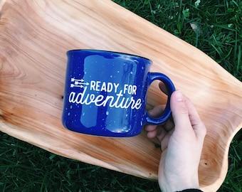 Ready for Adventure // 15 oz coffee cup // Campfire Mug