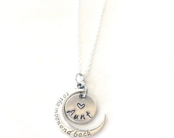 Love You to the Moon and Back Aunt Hand Stamped Necklace YOU Select Chain Material and Chain Length