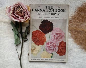 Vtg 1923 flower paperback book ~ 'The Carnation Book' with numerous illustrations, antique book about flower keeping & gardening