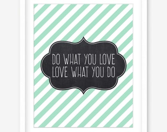 Do what you love, love what you do printable quote art - printable quote poster - chalkboard printable - mint wall decor - DIGITAL DOWNLOAD