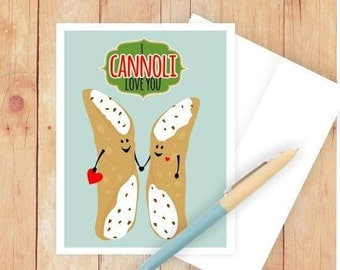 I Cannoli Love You, Funny Anniversary Card, Funny Wedding Card, Cannoli, Funny Pun Card, Punny Card, Italian Wedding, Dessert, Love Cards