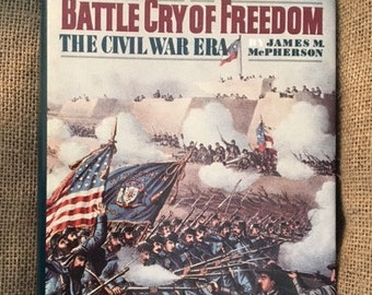 FOR DAD - Battle Cry of Freedom - The Civil War Era by James M. McPherson
