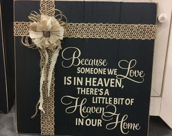 Because someone we love is in Heaven, Embellished rustic Wood sign, wall hanging, memorial wall decor, Memory, Bereavement, Sympathy