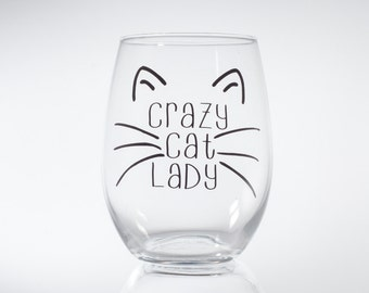 Crazy Cat Lady -- Kitten -- Kitty -- Gift for her -- Wine Glass