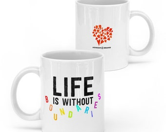 Life Is Without Boundaries • 11oz Ceramic Mug • Quote Mugs • Coffee Mug • Tea Cup • Inspirational Mug • Unique Gift Rainbow Heart Wisdom Zen