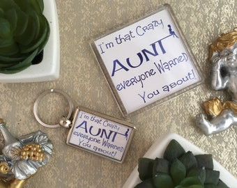 Crazy Aunt, Keyring, Magnet, I'm That Crazy Aunt Everyone Warned you About