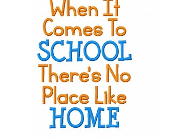 INSTANT DOWNLOAD -  When It Comes To School There's No Place Like Home - Homeschool Embroidery Design Digital Download - 5x7 Hoop