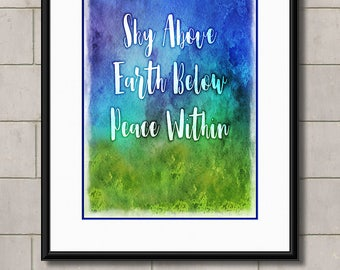 Watercolour Typography Print, Sky Above, Earth Below, Peace Within, Typography art, Word Art, Wall Quote Print, Digital Download