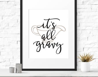 Kitchen puns, It's all gravy, Kitchen saying, Wall decor, Cooking quote, Kitchen wall art, Gravy boat, Funny kitchen, Kitchen gift
