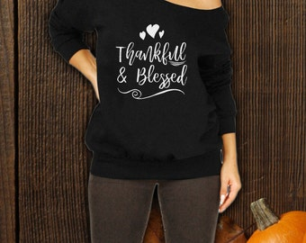 Thankful & Blessed Thanksgiving Sweatshirt, Slouchy Sweater, Off the Shoulder Shirt, Fall Shirt, Comfy Holiday Shirt, Thankful Shirt CT-816