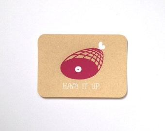 Screen Printed Postcard - Ham It Up