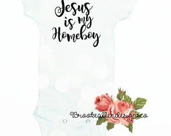 Jesus Is my Homeboy Onesie-Jesus is my Home boy Shirt-Jesus Is my Boy-Jesus Onesie- Christian baby clothes-I love Jesus Onesie-I love Jesus