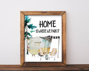 Home is Where We Park It, printable, home is where you park it, camper decor, camper sign, camper art, camper wall art, printable quotes