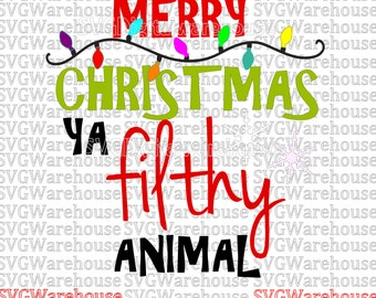 SVG DIGITAL File. Merry Christmas SVG. Merry Christmas Ya Filthy Animal svg. Funny Christmas svg. Filthy Animal svg. Christmas shirt svg.