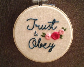 Trust and Obey - 5 inch embroidery hoop - wall hanging