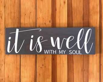 Christian  Signs, Scripture Wall Art,  Scripture Signs, It Is Well With My Soul, Wood Sign Home Decor, Wood Signs, Wooden Signs, 5.5 X 18