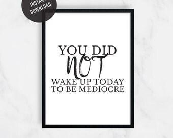 Inspirational Print, Motivational Print, Printable, Digital Print, Birthday Gift, Home Decor, Office Decor, Gift for Her, Gift for Him, 8x10