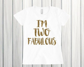 I'm Two Fabulous Im Two Fancy 2nd birthday I'm two lets party Im two cute birthday girl Two shirt I'm two birthday outfit Two Year old shirt