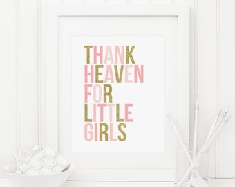 Thank Heaven For Little Girls Printable Quote Print Pink and Gold Nursery Decor Girl Nursery Wall Art Kid's Room Decor Blush Nursery Art 226