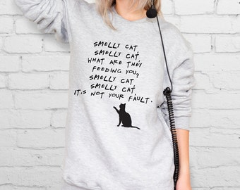 Smelly cat Friends sweatshirt Friends sitcom Fancy sweatshirt Sitcom Friends apparel Friends tv Aesthetic Friends tv show Nineties YP3035