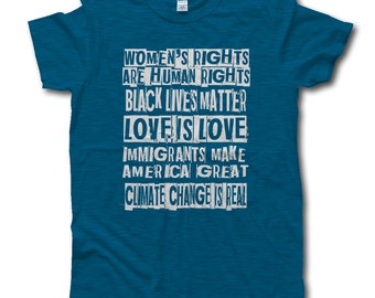 Love Is Love, Immigrants Make America Great, Womens Rights Are Human Rights, Not My President, Black Lives Matter, Anti trump tshirt