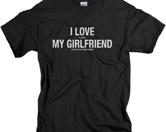 Boyfriend Gift - Anniversary Gifts for Boyfriend - I Love It When My Girlfriend Lets Me Play Video Games T Shirt