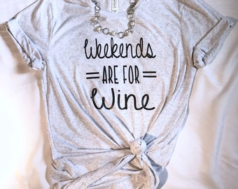 Weekends are for wine. Wine shirt. Sunday funday. Mornings are for mimosas. Brunch so hard.