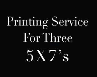 Printing Service for Three 5X7 Prints