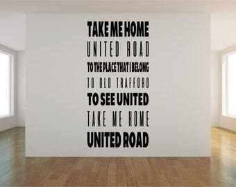 Take Me Home, United Road, Old Trafford, Manchester, Football, Anthem, Wall Art, Vinyl, decal