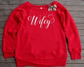 Wifey Sweatshirt, Wifey, Wifey Sweater, Wifey Top, Wifey Shirt, Mrs Shirt, Bride Sweatshirt, Bride Shirt, Bride Gift, Wife Sweatshirt
