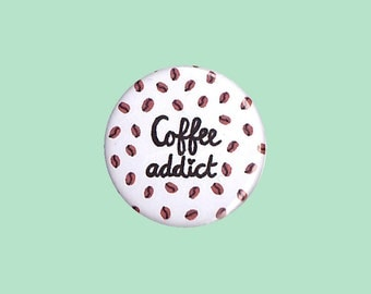 Coffee Addict Badge - coffee pin, coffee button, coffee addiction, caffeine badge, love coffee, coffee button, coffee illustration