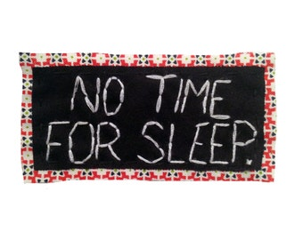 NO TIME fOR SLEEP || Iron-On Punk Patches | Cool Patch | College Backpack Hipster Backpack Punk Patch Back Patch | Canvas Backpack | 0391