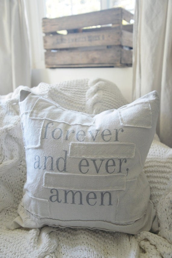 forever and ever, amen. grain sack style pillow cover. available in 16x16, 18x18, 20x20, 16x24 and 16x26. patches are optional.