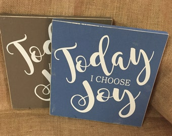 Today I Choose Joy 11x11