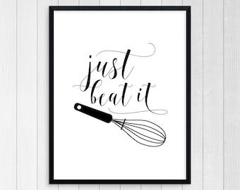 PRINTABLE ART, Just Beat It, Kitchen Wall Art, Kitchen Art, Kitchen Wall Decor, Black and White Art, Kitchen Prints, Kitchen Printable