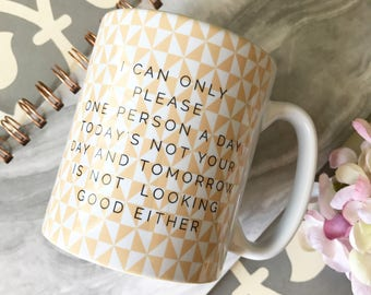I can only please Quote Geometric Mug Cup