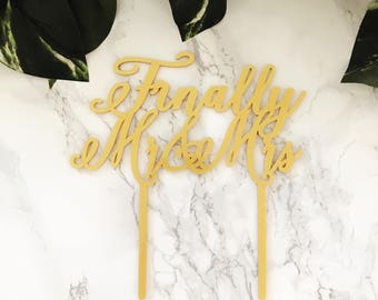Finally Mr and Mrs, Large Wedding Cake Topper, Cake Topper, Laser Cut, Acrylic, Personalized, Perfect Wedding, Gold Wedding, Wedding Cake