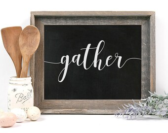 Gather Sign Chalkboard Print, 8x10, 11x14 or 12x18 on Fine Art Paper or Burlap, Farmhouse Decor